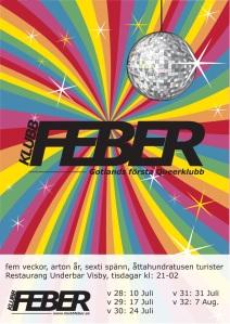 affisch för klubb feber, gotlands första queerklubb, tisdagar från 10 juli på Underbar i Visby