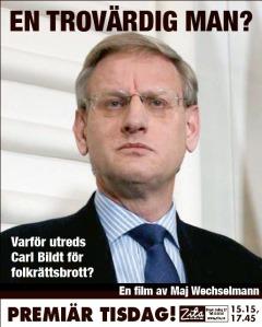 En trovärdig man. Varför utreds Carl Bildt för folkrättsbrott? En film av Maj Wechselmann. Premiär tisdag 14 september 15.15, 17.45 Zita.