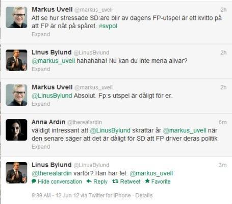 markus_uvell Att se hur stressade SD:are blir av dagens FP-utspel är ett kvitto på att FP är nåt på spåret. #svpol 2h Linus Bylund @LinusBylund @markus_uvell hahahaha! Nu kan du inte mena allvar? 2h Markus Uvell @markus_uvell @LinusBylund Absolut. Fp:s utspel är dåligt för er. 28m Anna Ardin @therealardin väldigt intressant att @LinusBylund skrattar år @markus_uvell när den senare säger att det är dåligt för SD att FP driver deras politik